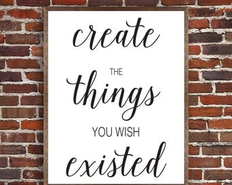 PRINTABLE: Create the things you wish existed