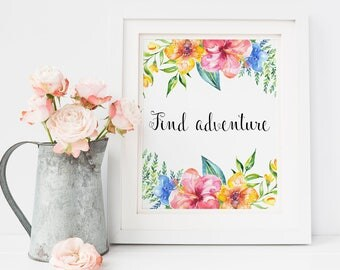 Inspirational quote, Find adventure, travel quote print, fashion art, floral poster print, girly quote art, journey print, nursery decor