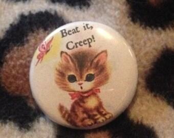 BEAT IT CREEP 1 Inch Cat Pin