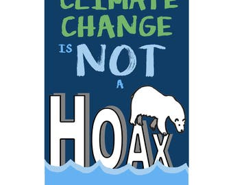 "Climate Change is Not a Hoax 11x17"" Poster"