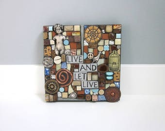 Live And Let Live. (Handmade Mixed Media Mosaic Wall Art by Shawn DuBois)