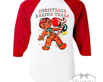 "Baking Cookies Shirt - Gingerbread Christmas Shirt - Tshirt ""Christmas Baking Team""  Shirt Boy or Girl RED White Baseball - Retro Vintage"