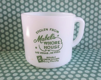 Vintage Stolen From Mabel's Whore House Anchor Hocking Fire King Mug