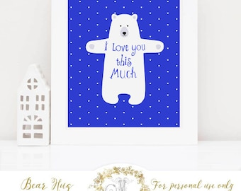 Bear printable, nursery art, i love you this much, printable gift, Ultramarine, for boys, Instant Download 8x10