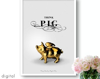 Think PIG Print, Big Golden Flying Pig w/ Wings Typography Quote New Year Lucky Symbol When Pigs Fly Printable Poster Digital Gold Wall Art