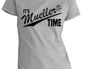 It's Mueller Time | Impeach Trump  Tee |  Resistance T-Shirt