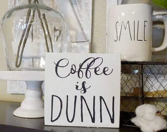 Coffee is Dunn Wood Sign | Farmhouse Style, Rae Dunn, Coffee Bar, Rustic Home Decor