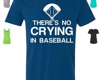 Custom Made There Is No Crying In Baseball Shirt, Baseball Tank Top or Baseball Raglan Vinyl or Glitter Print