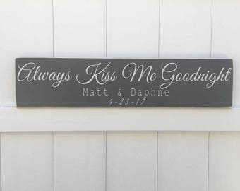 Always Kiss Me Goodnight Personalized // Hand-Painted Wooden Sign // Wall Art // Wedding Gift // Anniversary Gift // AKMG // Bedroom Sign