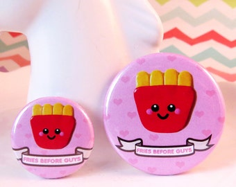 Fries Before Guys Badge 25mm 38mm, fun friendship badge, gift for best friend, valentine's day badge, galentine's day gift, friendship gift
