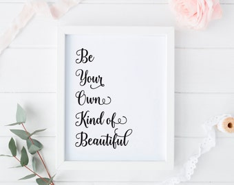 Inspirational Print, Typography Quote, Printable Art, Motivational Poster, Wall Decor, Be Your Own Kind of Beautiful Print, Digital Download