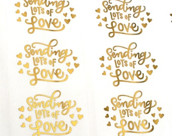 GOLD FOIL Sending lots of love handlettered stickers - gold valentine's stickers for packaging, penpal letters, cards