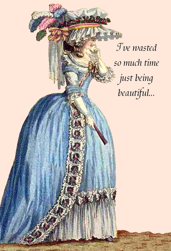 I've Wasted So Much Time Just Being Beautiful,,, Marie Antoinette Card. Funny Postcard. Funny Quote. Funny Sayings. Marie Antoinette Dress.