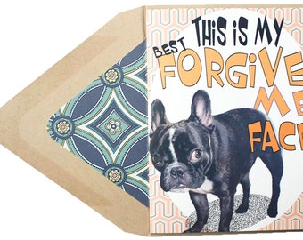 Forgive Me Face Card - Sorry, Thinking of You, Funny, Quotes, Frenchie, French Bulldog, Dog, Animal, Pet, Photography