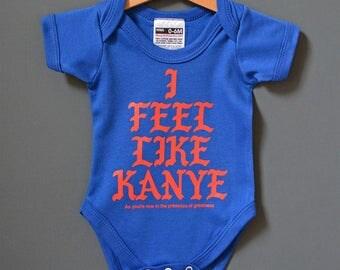 I Feel Like Kanye - Baby Onesie (Romper / Babygrow). Kanye West baby Bodysuit / Funny baby gift for Yeezy and rap fans