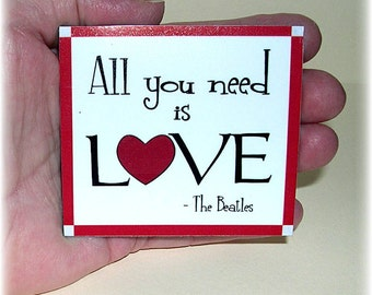 "CLEARANCE Beatles Fridge Magnet ""All You Need is Love"" Kitchen Refrigerator Magnet, Beatles Home Decor, Gift Under 10 Dollars MG-0039"