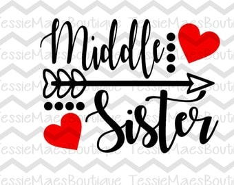 Middle Sister Arrow with Hearts, SVG, DXF, EPS, Png, TessieMaes, Middle Sister, Sibling Shirt, Cutting File, Silhouette, Cricut, Printable