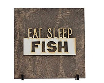 Eat Sleep Fish - Fishing Decor - Gift for Dad - Fishing Sign - Cabin Decor - Rustic Wood Sign - Shelf Sitter - Desktop Decor - Fisherman