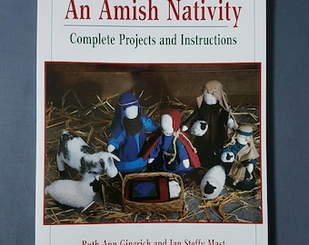 An Amish Nativity. Complete Projects. Amish quilts. Book of Patterns cloth dolls, animals. Gingrich and Mast. Published by Good Books 1998.