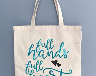 100% Cotton Canvas Tote Bag - Full Hands Full Heart - Foil