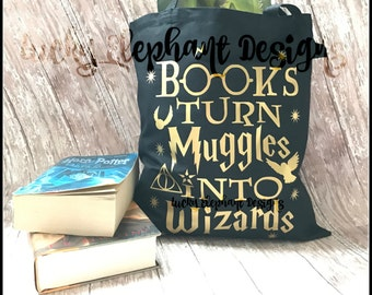 Harry Potter Books Turn Muggles into Wizards Bag - Books Turn Muggles into Wizards Bag - Harry Potter Tote - Harry Potter Bag