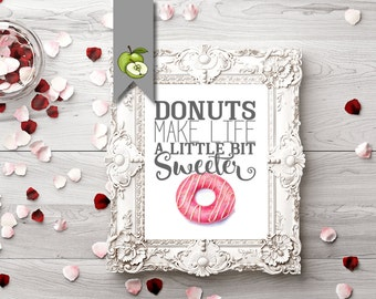 Donut sign, printable, kitchen art, cafe art, donuts make life, a little sweeter, dining room, kitchen printable, watercolor, home gallery