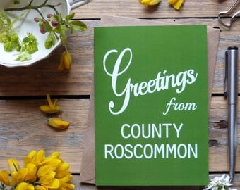 Roscommon..Greetings from County Roscommon card, Irish made greeting cards, Éire, Irish cards