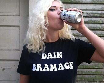 unisex DAIN BRAMAGE shirt, 70s style iron on letters, 90s grunge, pastel goth, funny, nirvana, soft grunge, tumblr t-shirt