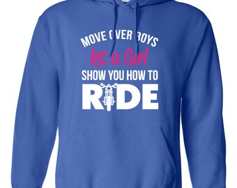 Move Over Boys Let A Girl Show you How to Ride Hoodie Super Power Birthday Present Funny Motorcycle Hoodie Loves Motorcycles Girl Hoodie