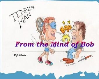 Tennis Man  ---   Cartoon Art   ---   Color Print   ---   Satirical Artwork