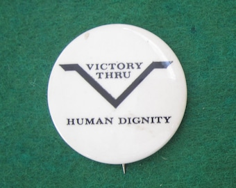 Original 1970's Victory Thru Human Dignity Pin Back Button - Free Shipping