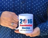 AMERICAN MADE // 2016 Presidential Election Coffee Mug // Hillary Mug // Donald Trump Mug // 2016 Election Mug // Republican // Democrat