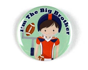 I'm the big brother button badge pin,football theme baby shower big brother pin