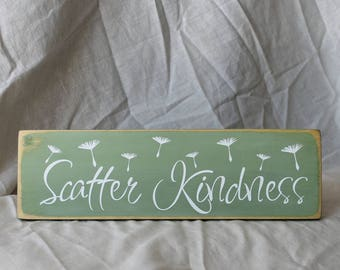 Scatter Kindness sign...custom wood sign, wooden sign, rustic sign, dandelion seeds