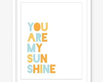 You are my sunshine print - printable art - nursery print - inspirational quote - printable quotes - nursery art print - DIGITAL DOWNLOAD