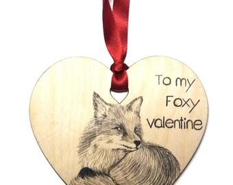 """Fox home decoration, Unique hand drawn wooden heart gift, Valentines / Anniversary / Birthday message """"To my Foxy Valentine""""."""