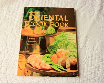 Oriental Cook Book- Chinese Cookbook, Japanese Cookbook, Korean Cookbook,  Sunset Cookbook, Oriental cookbook