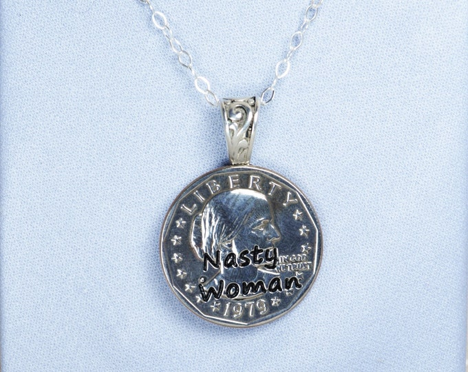 Nasty Women, Nasty Woman Necklace, Nasty Woman Jewelry, Such a nasty woman, gift for woman, woman power,girl power,Susan B Anthony, feminist