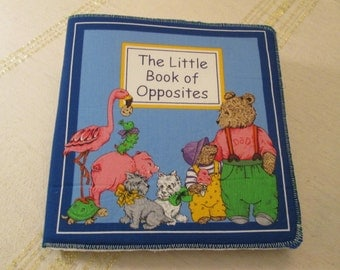 Soft Cloth Book The Little Book of Opposites/ Child's Book/Animal Illustrations