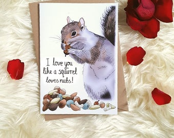 Anniversary/ Birthday/ Valentines Card, Squirrel Card, Funny Cute Design, A5 Card For A Boyfriend, Girlfriend, Fiance, Wife or Husband