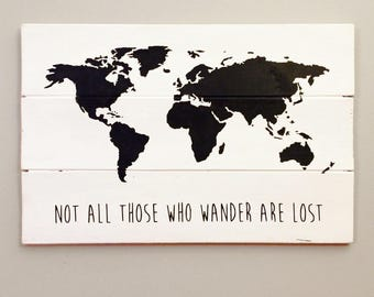 Not All Those Who Wander Are Lost World Map Sign | Wood Map Sign