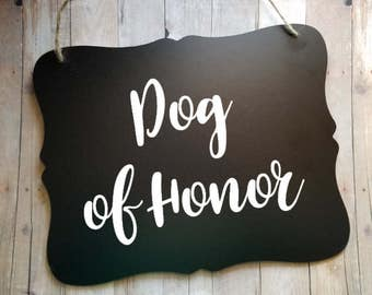 Dog of Honor - Wedding Sign - Flower Girl Ring Bearer Sign - Cute Sign - Dog Ring Bearer - Wedding Decor - Engagement Announcement Pet Lover
