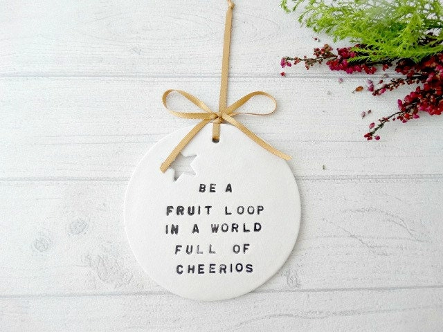 Be A Fruitloop In A World Full Of Cheerios Quote: Be A Fruit Loop Quote Decoration Positive Quote Cheer Up
