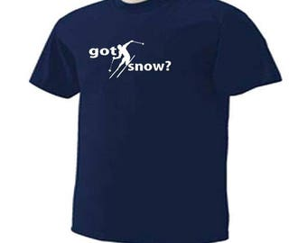 Got Snow? Skiing Skier Ski Downhill Snow Sport T-Shirt
