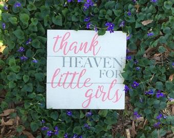 Thank heaven for little girls wooden sign//Nursery decor//Little girls room//baby shower gift//pink nursery