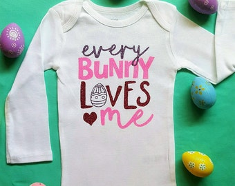 Girls Easter Outfit    Every Bunny Loves Me    baby girl bodysuit toddler girl shirt Easter shirt