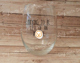 Trying To Be Less of an A**hole Adhesive Decal DIY Curse Word Wine Glass Mug Coffee Cup Tumbler Do it Yourself Mature Stainless Steel Cuss
