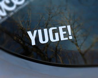 YUGE! Vinyl decal sticker - Die Cut