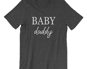 Baby Daddy Shirt, Father's Day Gift for Him, Baby Daddy Shirt, Hubby Shirt, Daddy To Be Shirt, New Dad Shirt, Pregnancy Announcement Shirt