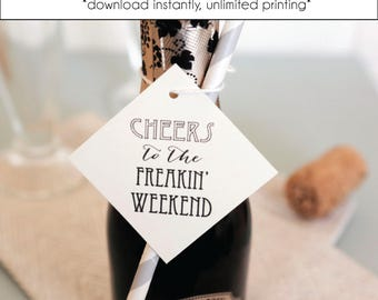 CHEERS to the Frickin Weekend Tag Bachelorette Party Tags, Bachelorette Party favors, Champagne Favor Tags, Printable File